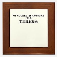 Of course I'm Awesome, Im TERESA Framed Tile