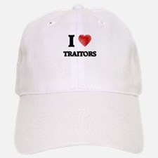 I love Traitors Baseball Baseball Cap