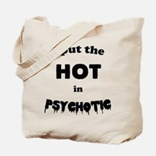 Psychotic Tote Bag