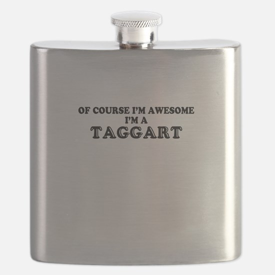 Of course I'm Awesome, Im TAGGART Flask
