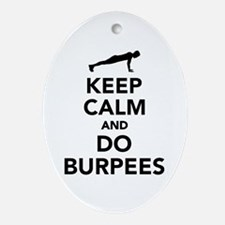 Keep calm and do burpees Oval Ornament