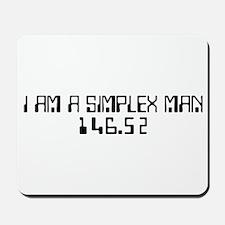"""""""I Am A Simplex Man"""" Mousepad"""