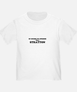 Of course I'm Awesome, Im STRATTON T-Shirt