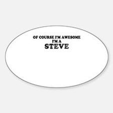 Of course I'm Awesome, Im STEVE Decal