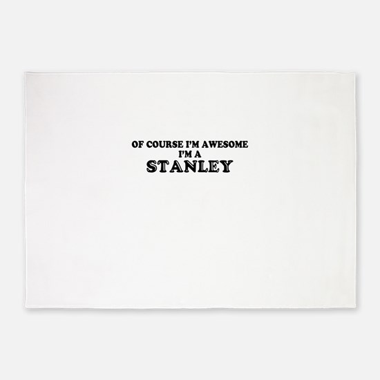 Of course I'm Awesome, Im STANLEY 5'x7'Area Rug