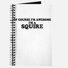 Of course I'm Awesome, Im SQUIRE Journal