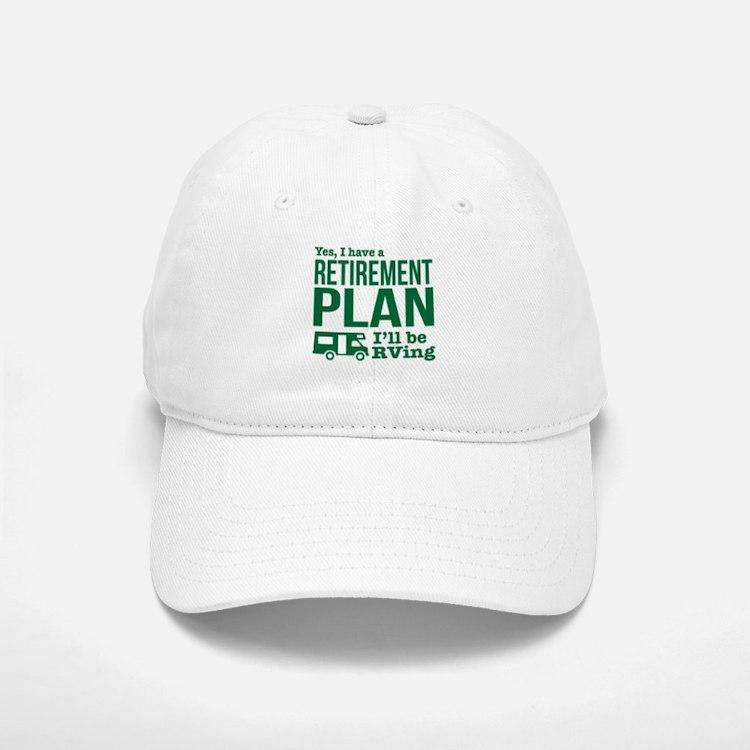 RVing Retirement Plan Baseball Baseball Cap