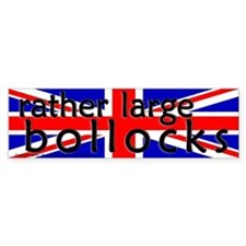 rather large bollocks Bumper Bumper Sticker