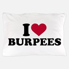 I love Burpees Pillow Case
