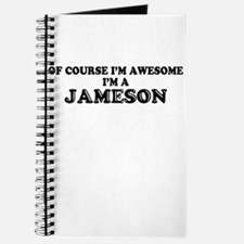 Of course I'm Awesome, Im JAMESON Journal
