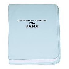 Of course I'm Awesome, Im JANA baby blanket