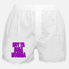 Not ya suga momma Boxer Shorts