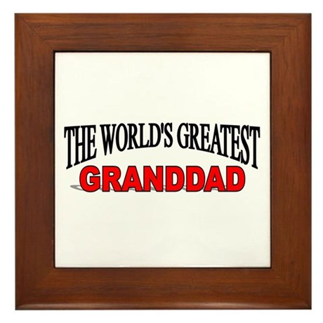 """The World's Greatest Granddad"" Framed Tile"