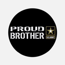 U.S. Army: Proud Brother (Black) Button