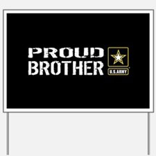 U.S. Army: Proud Brother (Black) Yard Sign