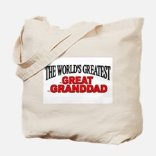 """The World's Greatest Great Granddad"" Tote Bag"