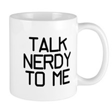 Talk Nerdy Coffee Mug