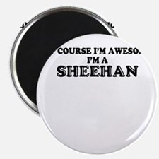 Of course I'm Awesome, Im SHEEHAN Magnets