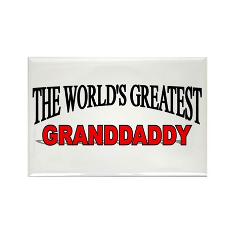 """The World's Greatest Granddaddy"" Rectangle Magnet"