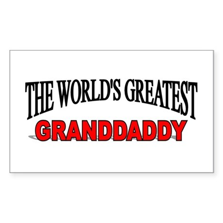 """The World's Greatest Granddaddy"" Sticker (Rectang"