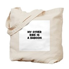 my other ride is a baboon Tote Bag