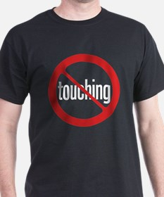 No Touching! T-Shirt
