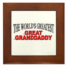 """The World's Greatest Great Granddaddy"" Framed Til"