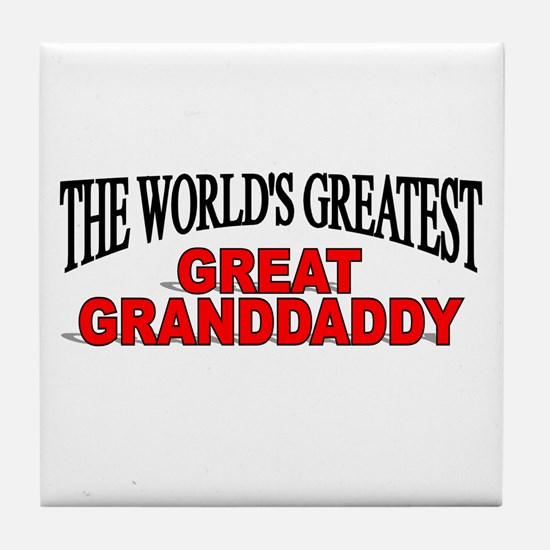 """""""The World's Greatest Great Granddaddy"""" Tile Coast"""