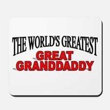 """""""The World's Greatest Great Granddaddy"""" Mousepad"""