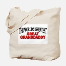 """""""The World's Greatest Great Granddaddy"""" Tote Bag"""