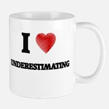 I love Underestimating Mugs