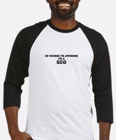 Of course I'm Awesome, Im SEO Baseball Jersey