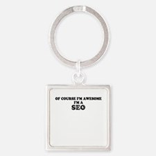 Of course I'm Awesome, Im SEO Keychains