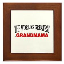 """""""The World's Greatest Grandmama"""" Framed Tile"""