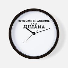 Of course I'm Awesome, Im JULIANA Wall Clock
