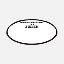 Of course I'm Awesome, Im JULIEN Patch