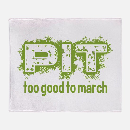 Pit: Too Good to March Throw Blanket