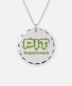 Pit: Too Good to March Necklace