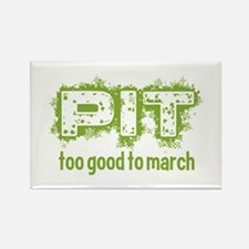 Pit: Too Good to March Magnets