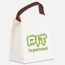 Pit: Too Good to March Canvas Lunch Bag