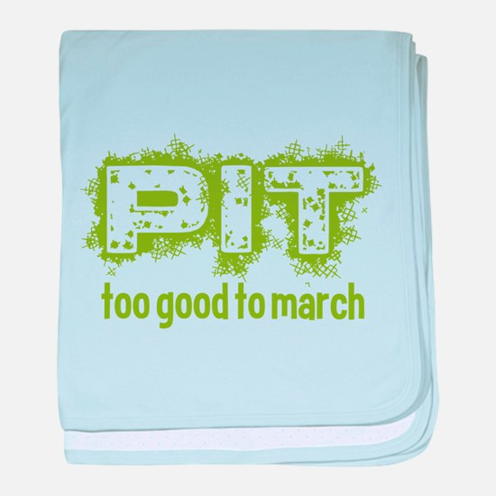 Pit: Too Good to March baby blanket