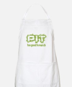 Pit: Too Good to March Apron