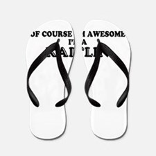 Of course I'm Awesome, Im KAITLIN Flip Flops