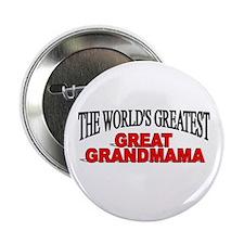 """The World's Greatest Great Grandmama"" Button"
