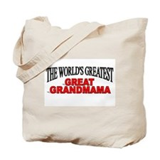"""The World's Greatest Great Grandmama"" Tote Bag"