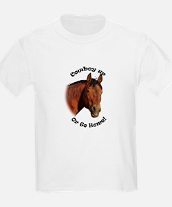 Cowboy Up or Go Home! T-Shirt