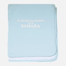 Of course I'm Awesome, Im SAMARA baby blanket