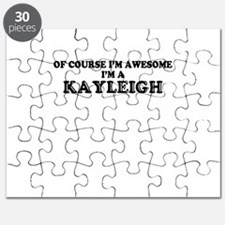 Of course I'm Awesome, Im KAYLEIGH Puzzle