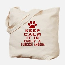 Keep Calm It Is Turkish Angora Cat Tote Bag