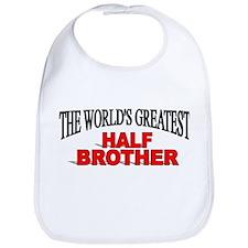 """The World's Greatest Half Brother"" Bib"
